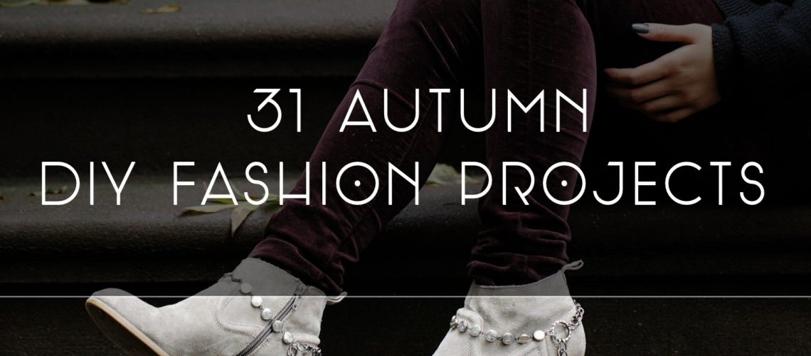 31 Autumn DIY Fashion Projects