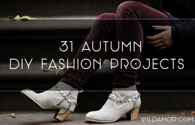 31 Autumn DIY Fashion Projects
