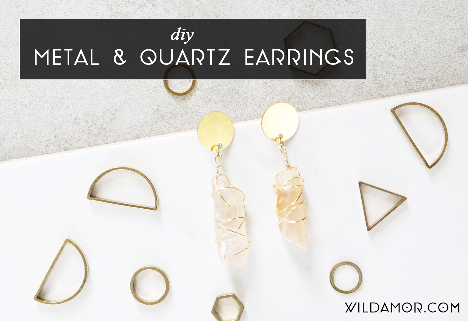 DIY Metal and Quartz Earrings