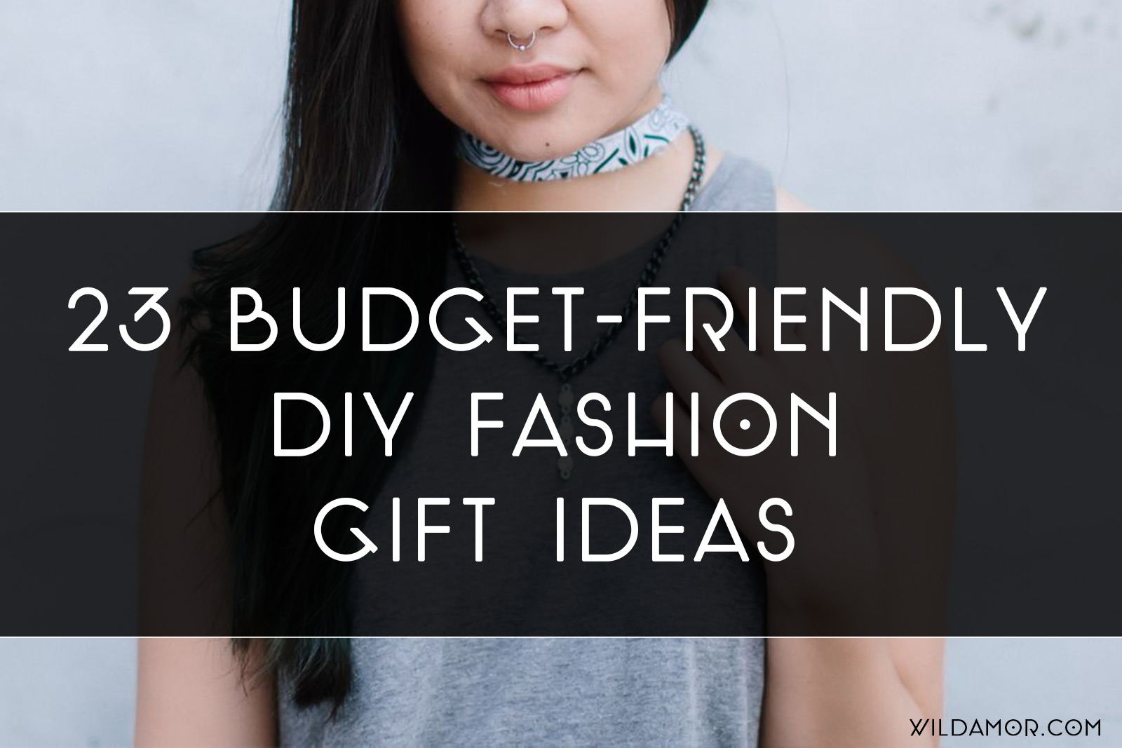 23 Budget-Friendly DIY Fashion Gift Ideas